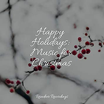 Happy Holidays: Music for Christmas