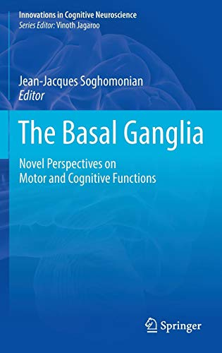 The Basal Ganglia: Novel Perspectives on Motor and Cognitive Functions (Innovations in Cognitive Neuroscience)