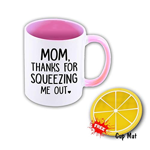 MOM Thanks for Squeezing ME Out 11 oz Mug Inside The Color Cup Color Changing Cup, The Best Gift Cup, Birthday Present.Multiple Colors to Choose from