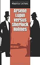 Arsene Lupin versus Sherlock Holmes (Spanish Edition)