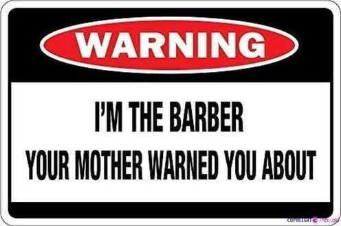 Placa de advertencia con texto en inglés 'I'm the Barber Your Mother Warned You About para decoración de patio, letreros de oficina para exteriores e interiores de 20,3 x 30,4 cm