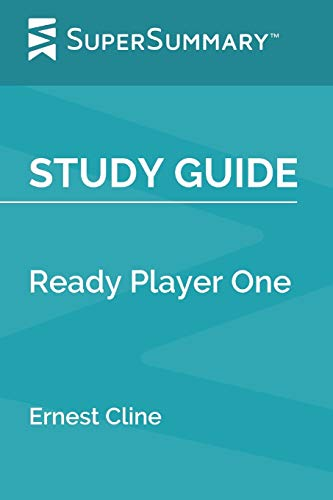 Study Guide: Ready Player One by Ernest Cline (SuperSummary)