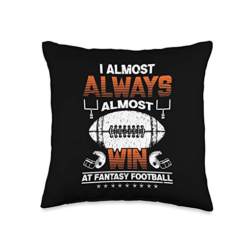 Zone - 365 Funny Football Quote Saying Always Almost Win At Fantasy Football Humor Gift Throw Pillow, 16x16, Multicolor