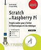 Scratch et Raspberry Pi : Projets maker pour s'initier à l'électronique et à la robotique (La Fabrique)