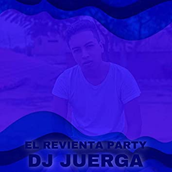 El Revienta Party