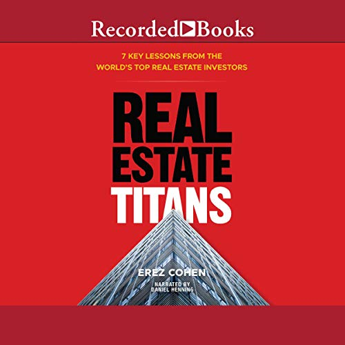 Real Estate Titans Audiobook By Erez Cohen cover art