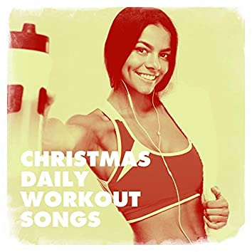 Christmas Daily Workout Songs