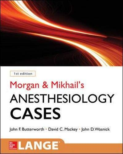Compare Textbook Prices for Morgan and Mikhail's Clinical Anesthesiology Cases 1 Edition ISBN 9780071836128 by Butterworth, John,Mackey, David,Wasnick, John