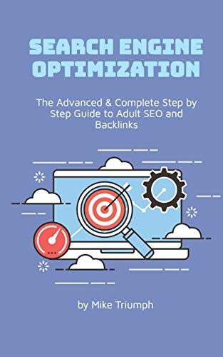 The Advanced & Complete Step by Step Guide to Adult SEO and Backlinks