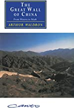 The Great Wall of China: From History to Myth (Cambridge Studies in Chinese History, Literature and Institutions)