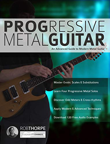 Progressive Metal Guitar: An Advanced Guide to Modern Metal Guitar ...