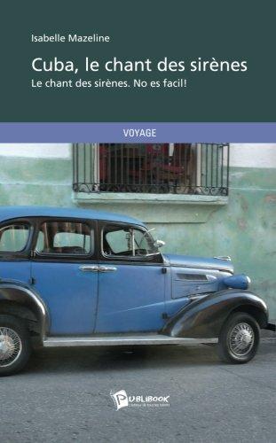 Cuba, le chant des sirènes