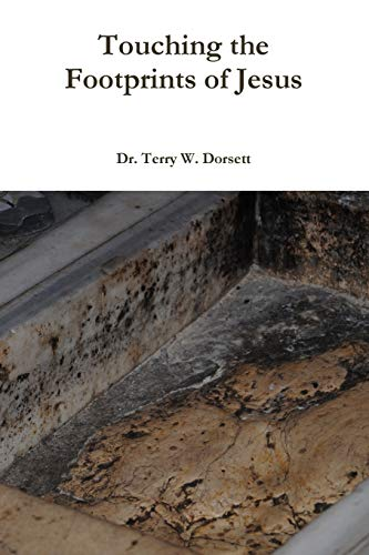 Book: Touching The Footprints Of Jesus by Dr. Terry Dorsett