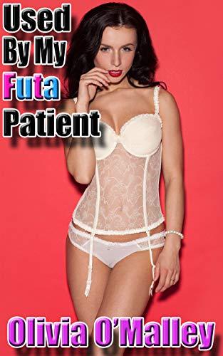 Used By My Futa Patient: A Rough Futa-on-Female Encounter