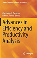Advances in Efficiency and Productivity Analysis (Springer Proceedings in Business and Economics)