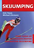 Skijumping: Fascination Skijumping - Dirk Thiele
