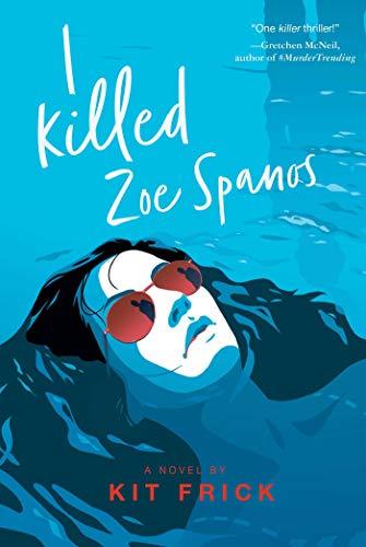 Amazon.com: I Killed Zoe Spanos eBook: Frick, Kit: Kindle Store