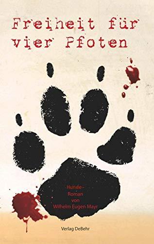 Freiheit für vier Pfoten - Hunde-Roman