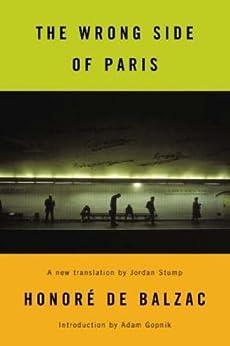 The Wrong Side of Paris by [Honoré de Balzac, Adam Gopnik, Jordan Stump]