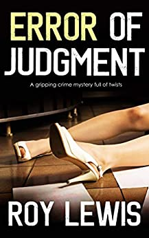 ERROR OF JUDGMENT a gripping crime mystery full of twists (Inspector John Crow Book 2) by [ROY LEWIS]