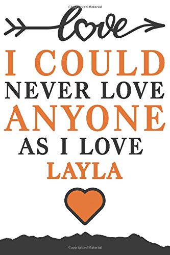 I could never love anyone as I love Layla: National sisters day journal planner gift, Gift appreciation for sister, Christmas gift idea for sisters, 6x9 120 Pages