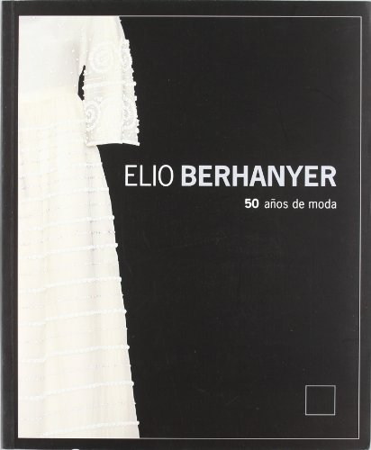 Elio Berhanyer. 50 años de moda