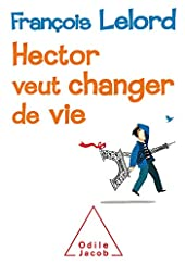 Hector veut changer de vie de François Lelord