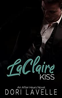 LaClaire Kiss (After Hours  Book 3) by [Dori Lavelle]