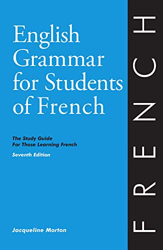 English Grammar for Students of French: The Study Guide for Those Learning French, 7th edition (O&H Study Guides) - Learn French (English and French Edition)