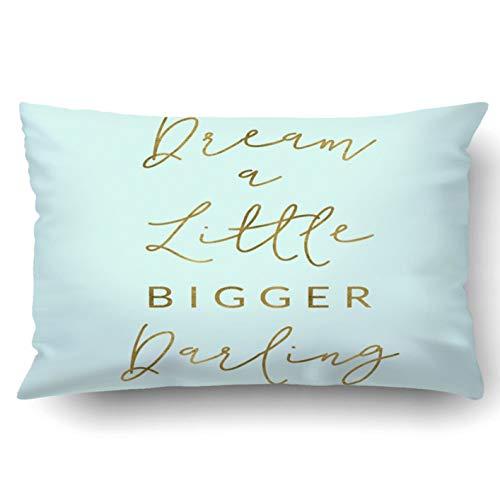 okstore1988 Funda de almohada decorativa para dormitorio, sofá, decoración del hogar, Dream a Little Bigger Darling cita de ensueño con cita inspiradora y cita reina de 45 x 45 cm