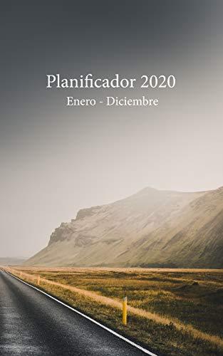 Planificador 2020 Enero - Diciembre: Un Planificador Mensual y Semanal Desde el 1 de enero hasta el 31 de diciembre de 2020, cubre los Calendarios ... (Cubierta de Carretera Neblinosa y Solitaria)