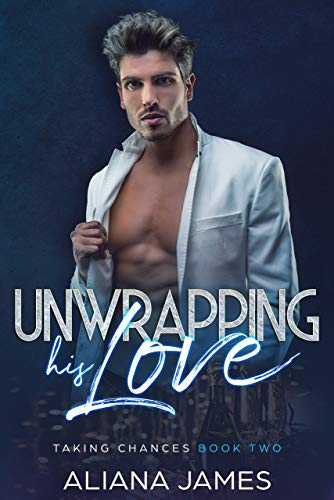 Unwrapping his Love (Taking Chances Book 2) (English Edition)