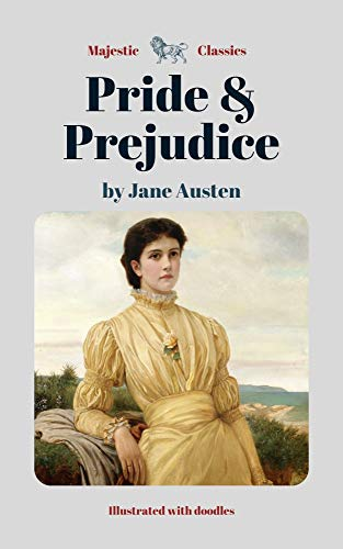 Pride & Prejudice by Jane Austen (Majestic Classics / Illustrated with doodles) (English Edition)