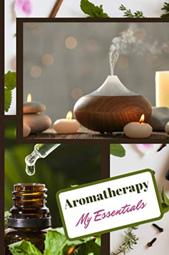 Aromatherapy My Essentials: 100 pages, format 6