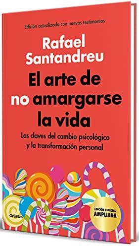 El arte de no amargarse la vida (edición especial): Las claves del cambio psicológico y la transformación personal (Divulgación)