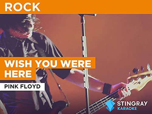 Wish You Were Here in the Style of Pink Floyd