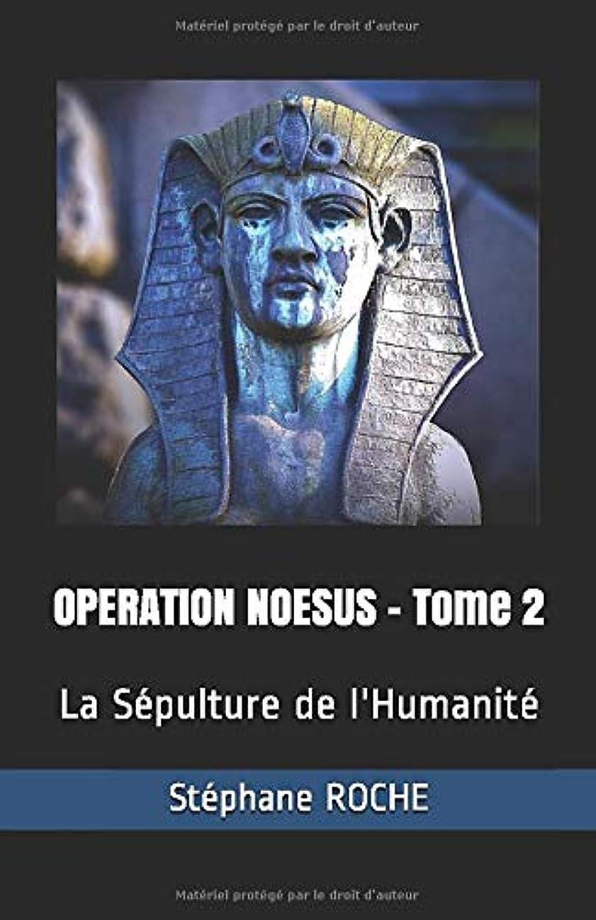 対角線吸い込む尽きるOPERATION NOESUS - Tome 2: La Sépulture de l'Humanité (Opération Noesus)