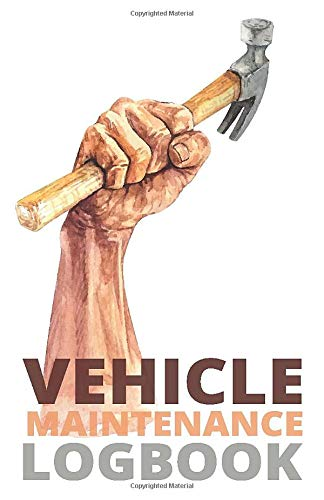 Vehicle Maintenance Log Book Hand With A Hammer | Repairs Raport,Guide Auto ... Record Book For Cars | Cars And Trucks Log | Repair Log Book Journal | Auto Log Book | Simple Service Log Book