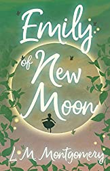 Spring Book 8: Emily of New Moon, by LM Montgomery