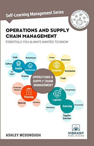 Compare Textbook Prices for Operations and Supply Chain Management Essentials You Always Wanted to Know Self-Learning Management Series First Edition ISBN 9781949395242 by Publishers, Vibrant,McDonough, Ashley