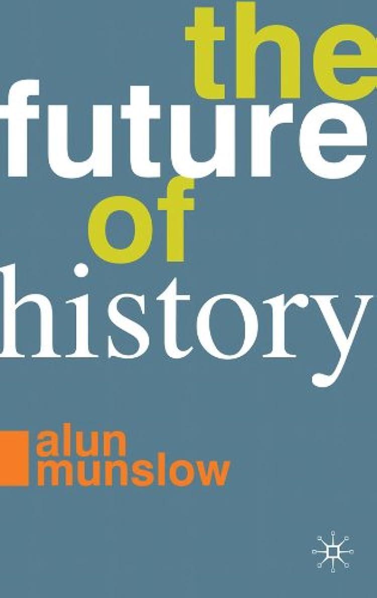 正確なめらかな前売The Future of History (English Edition)