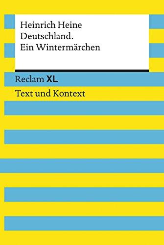 Deutschland. Ein Wintermärchen. Textausgabe mit Kommentar und Materialien: Reclam XL – Text und Kontext