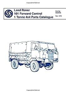 Land Rover 101 Forward Control 1 Tonne 4x4 Parts Catalogue: Pub. no. 6082948 (Official Parts Catalogue S.)