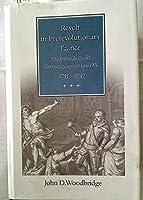 Revolt in Prerevolutionary France: The Prince De Conti's Conspiracy Against Louis Xv, 1755-1757