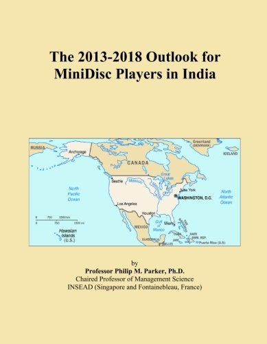 The 2013-2018 Outlook for MiniDisc Players in India