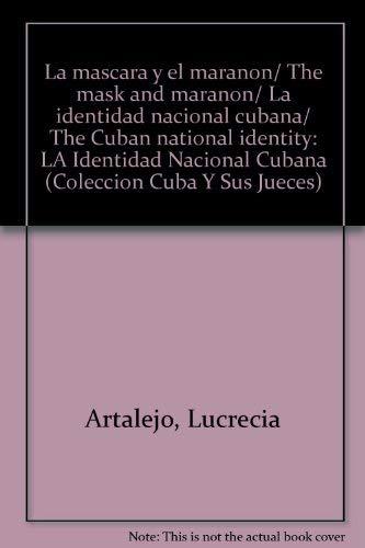 La mascara y el maranon/ The mask and maranon/ La identidad nacional cubana/ The Cuban national identity (COLECCION CUBA Y SUS JUECES)