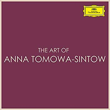 The Art of Anna Tomowa-Sintow