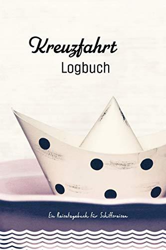 Kreuzfahrt Logbuch: Ein Reisetagebuch für Schiffsreisen, zum Selberschreiben und Ausfüllen