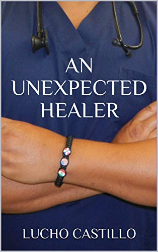 An Unexpected Healer by Lucho Castillo ebook deal