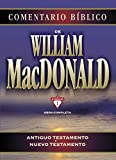 COMENTARIO BIBLICO DE WILLIAM MACDONALD: Antiguo Testamento Y Nuevo Testamento